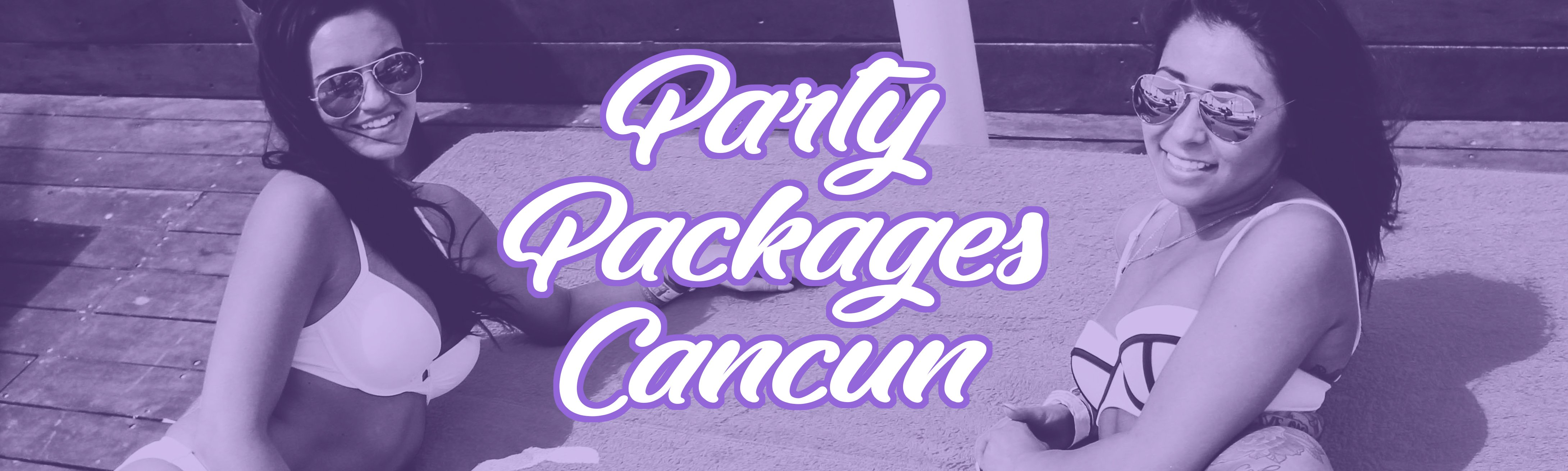 Spring Break Party Package CANCUN