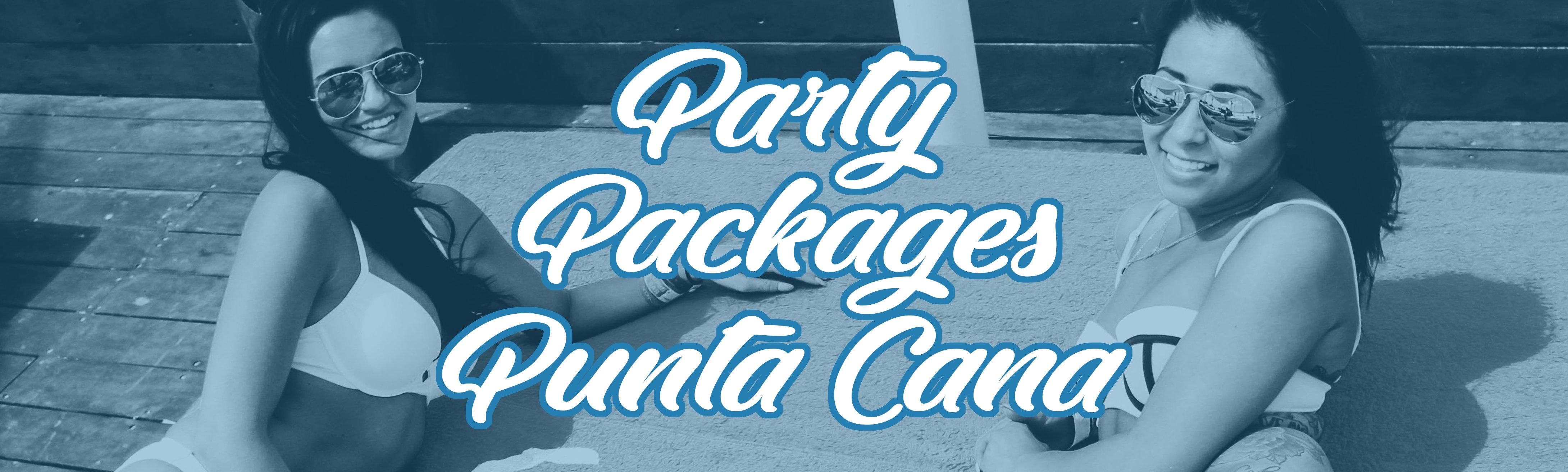 Spring Break Party Package PUNTA CANA